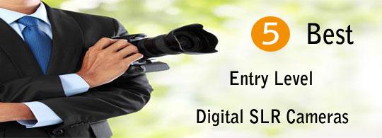 5 Best Entry Level Digital SLR Cameras