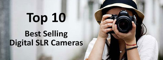 top-10-best-selling-dslrs-digital-slr-cameras