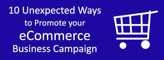 10-Unexpected-Ways-to-Promote-your-eCommerce-Business-Campaign