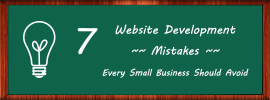 7 Website Development Mistakes Every Small Business Should Avoid