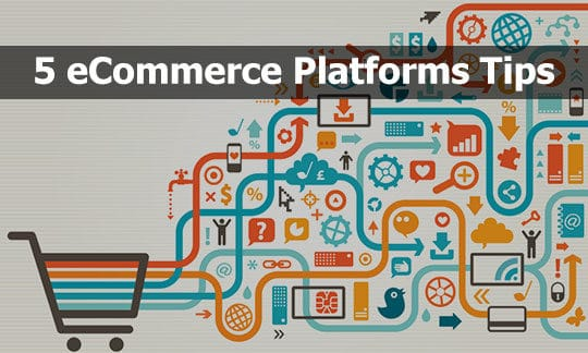 5 eCommerce Platforms Tips Every Small Business Needs to Know