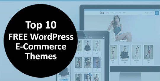 Top 10 FREE Responsive WordPress Themes for your eCommerce Shop