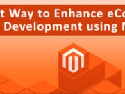 The Right Way to Enhance eCommerce Website Development using Magento