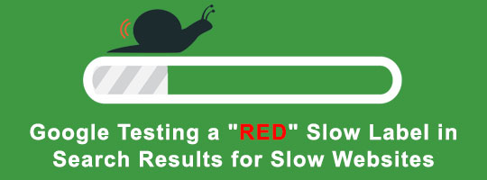 google testing red slow label search results