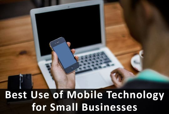 Best Use of Mobile Technology for Small Businesses