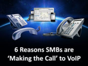 6 Reasons SMBs are 'Making the Call' to VoIP