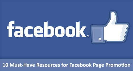 10 Must-Have Resources for Facebook Page Promotion