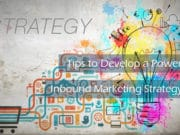 Top 5 Tips to Develop a Powerful Inbound Marketing Strategy 1