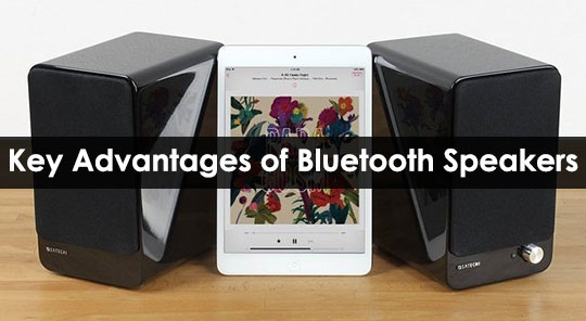 Key Advantages of Bluetooth Speakers - Is it Worth Buying?