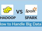 Hadoop vs Spark - How to Handle Big Data?