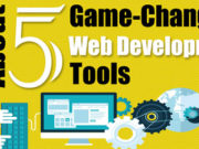 Learn About 5 Game-Changing Web Development Tools