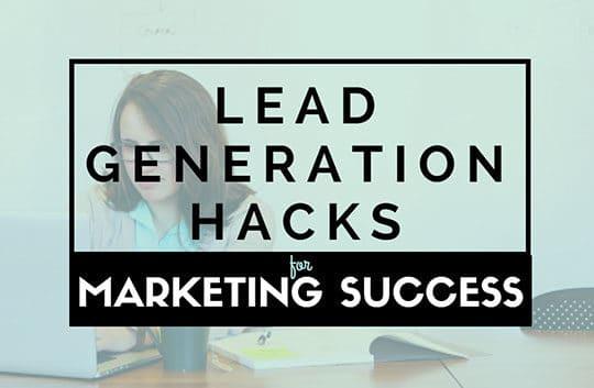 5 Greatest Lead Generation Hacks for Marketing Success