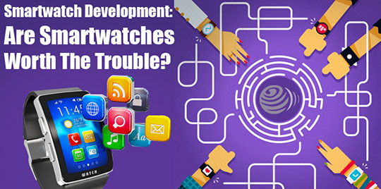Smartwatch Development - Is it True that Smartwatches Means of Problem?