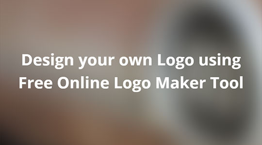 Design your own Logo using Free Online Logo Maker Tool