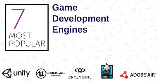7 Most Popular Game Development Engines
