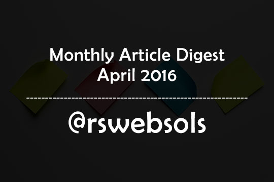 Monthly Article Digest - April 2016 - RS Web Solutions