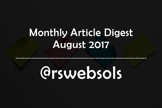 Monthly Article Digest - August 2017 - RS Web Solutions