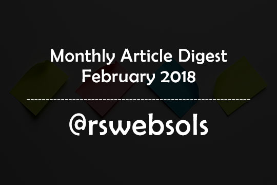 Monthly Article Digest - February 2018 - RS Web Solutions