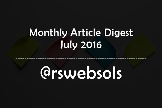 Monthly Article Digest - July 2016 - RS Web Solutions