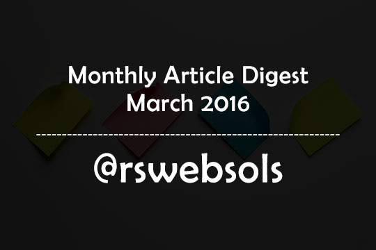 Monthly Article Digest - March 2016 - RS Web Solutions