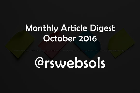 Monthly Article Digest - October 2016 - RS Web Solutions