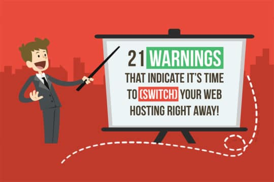 21 Warnings Indicate the Time to Switch Web Hosting (Infographic)