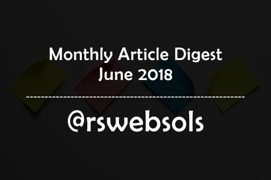 Monthly Article Digest - June 2018 - RS Web Solutions