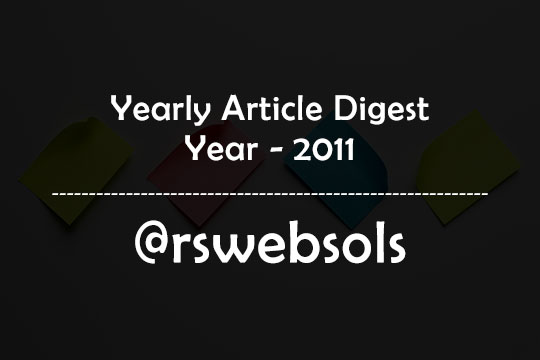 Yearly Article Digest - Year 2011 - RS Web Solutions