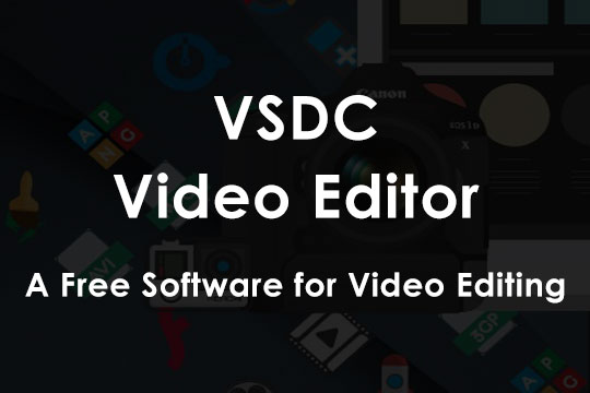 VSDC Free Video Editor Review - A Free Software for Video Editing
