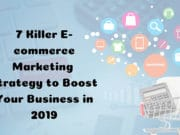 7 Killer ECommerce Marketing Strategy to Boost Your Business in 2019