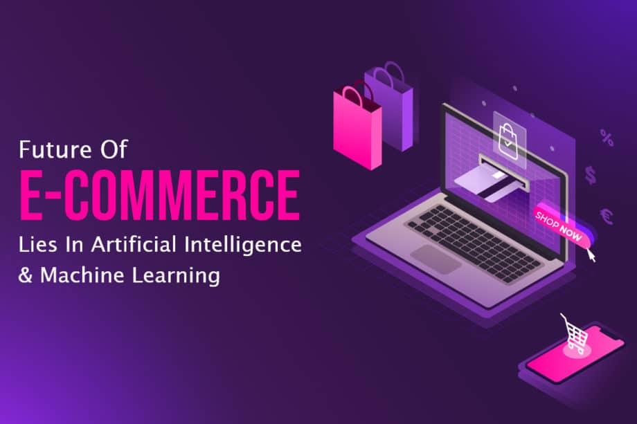 ai-machine-learning-affecting-ecommerce-future