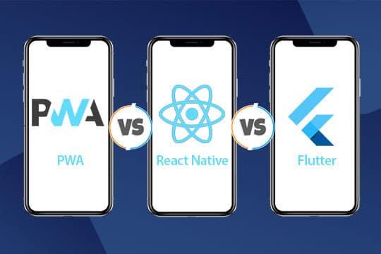 PWA vs React Native vs Flutter - Battle of Trending Mobile App Frameworks
