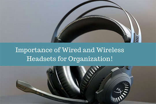 Importance-Wired-Wireless-Headsets-Organization
