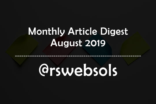 Monthly Article Digest - August 2019 - RS Web Solutions