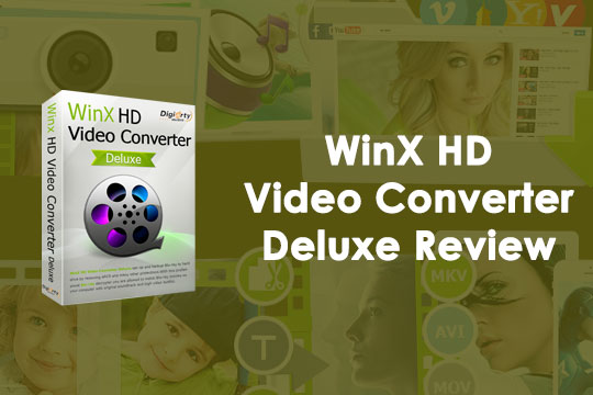 WinX HD Video Converter Deluxe Review - The Easy Way to Convert, Resize, Cut & Download Videos