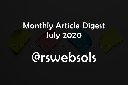 Monthly Article Digest - July 2020 - RS Web Solutions