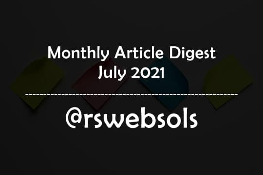 Monthly Article Digest - July 2021 - RS Web Solutions